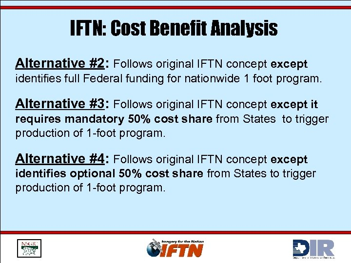 IFTN: Cost Benefit Analysis Alternative #2: Follows original IFTN concept except identifies full Federal
