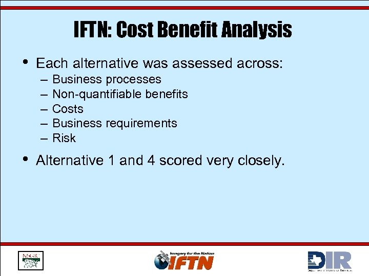 IFTN: Cost Benefit Analysis • • Each alternative was assessed across: – – –