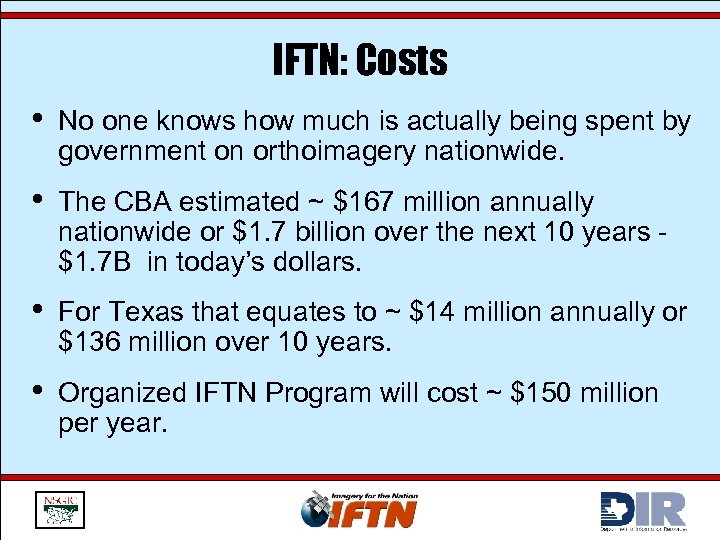 IFTN: Costs • No one knows how much is actually being spent by government