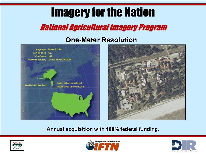 Imagery for the National Agricultural Imagery Program One-Meter Resolution Annual acquisition with 100% federal