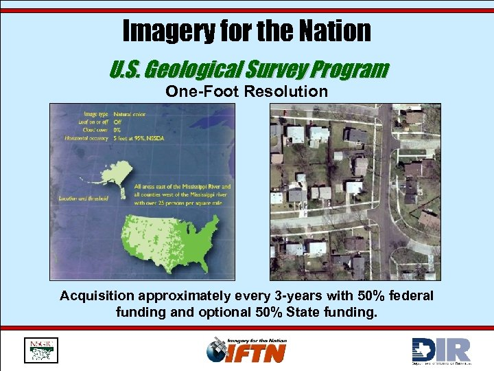 Imagery for the Nation U. S. Geological Survey Program One-Foot Resolution Acquisition approximately every