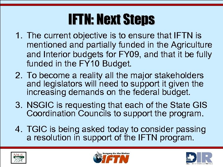 IFTN: Next Steps 1. The current objective is to ensure that IFTN is mentioned
