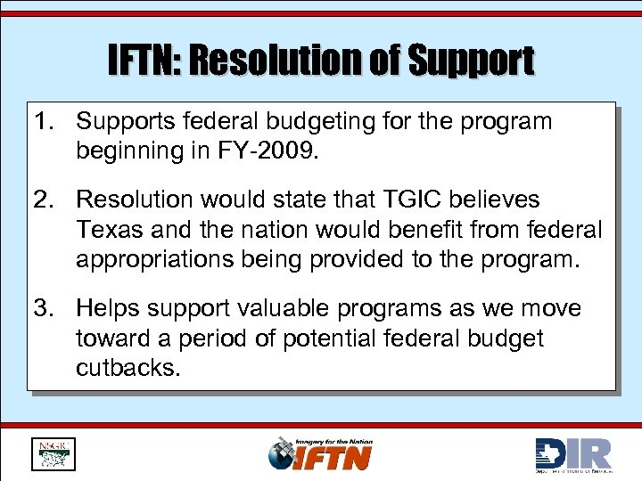 IFTN: Resolution of Support 1. Supports federal budgeting for the program beginning in FY-2009.