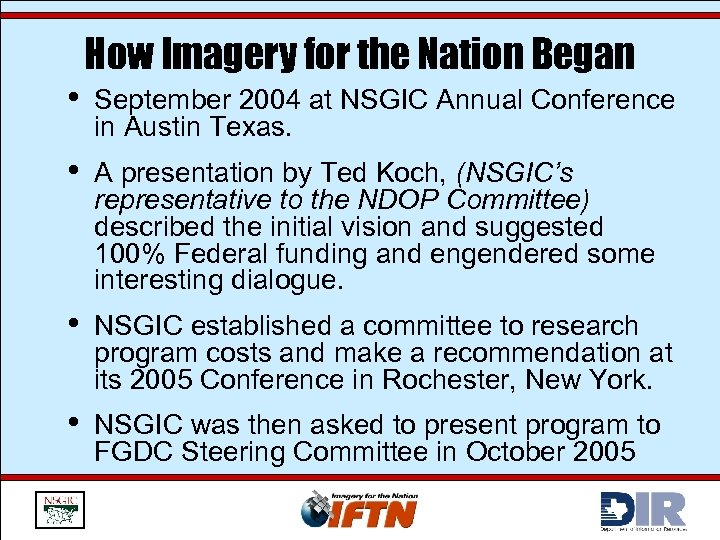How Imagery for the Nation Began • September 2004 at NSGIC Annual Conference in