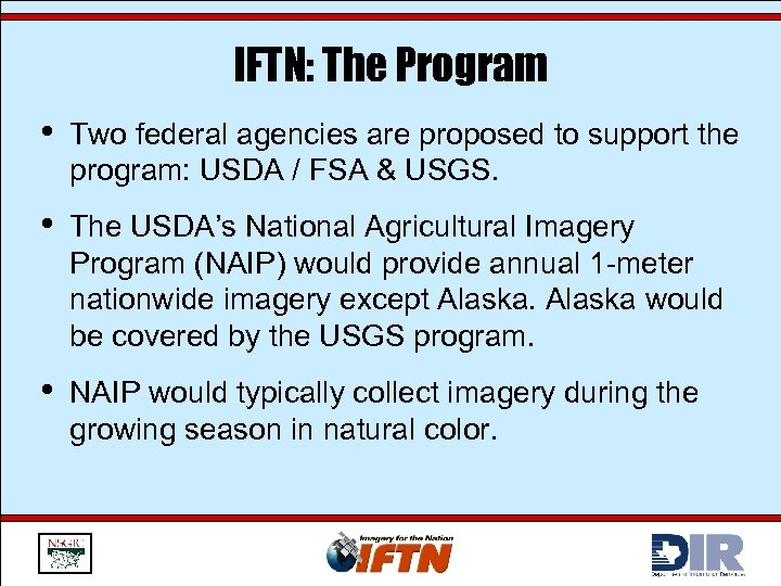 IFTN: The Program • Two federal agencies are proposed to support the program: USDA