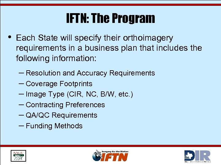 IFTN: The Program • Each State will specify their orthoimagery requirements in a business
