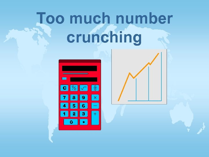 Too much number crunching
