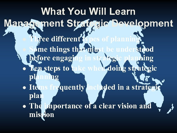 What You Will Learn Management Strategic Development l l l Three different types of