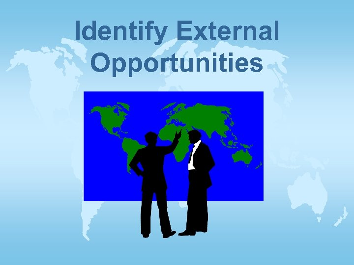 Identify External Opportunities