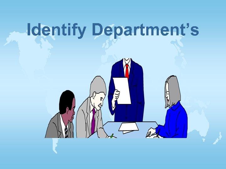 Identify Department's