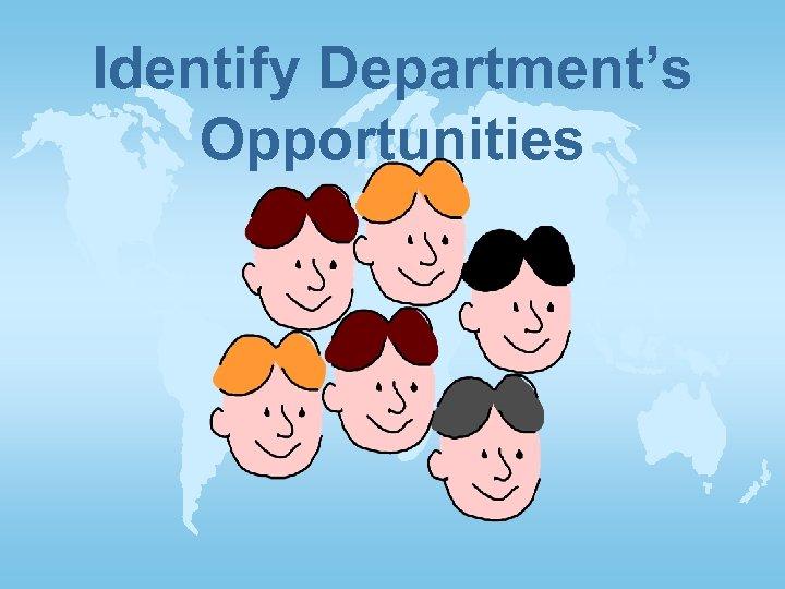 Identify Department's Opportunities