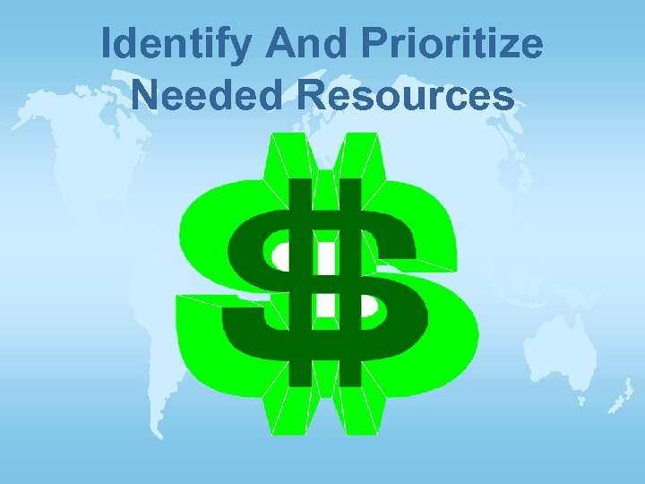 Identify And Prioritize Needed Resources