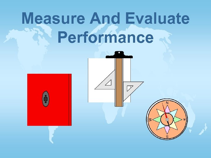 Measure And Evaluate Performance