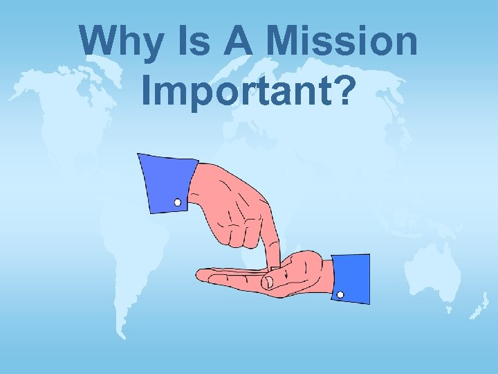 Why Is A Mission Important?