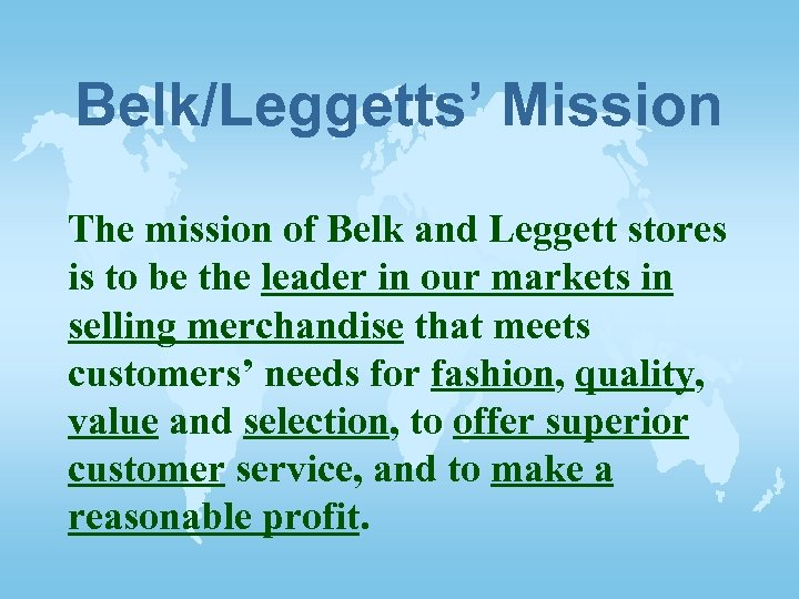 Belk/Leggetts' Mission The mission of Belk and Leggett stores is to be the leader