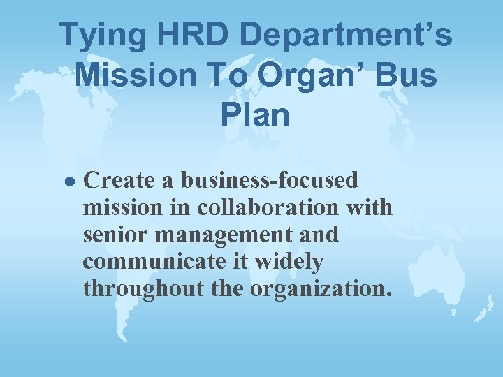 Tying HRD Department's Mission To Organ' Bus Plan l Create a business-focused mission in