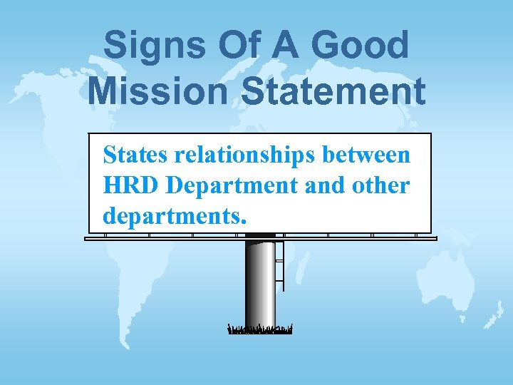 Signs Of A Good Mission Statement States relationships between HRD Department and other departments.