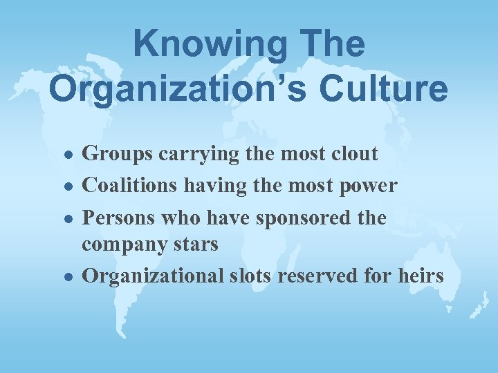 Knowing The Organization's Culture l l Groups carrying the most clout Coalitions having the