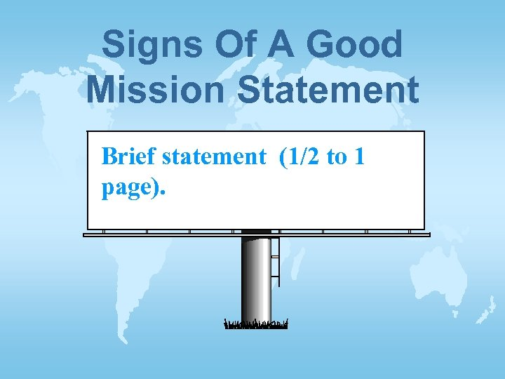 Signs Of A Good Mission Statement Brief statement (1/2 to 1 page).