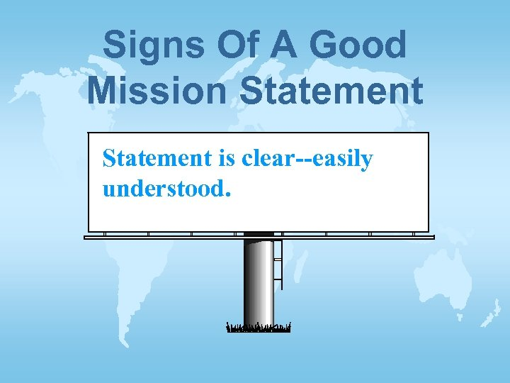 Signs Of A Good Mission Statement is clear--easily understood.