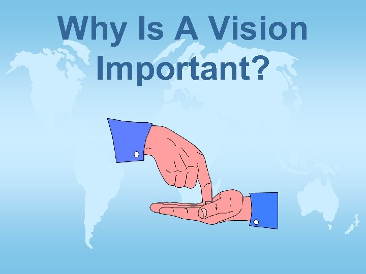 Why Is A Vision Important?