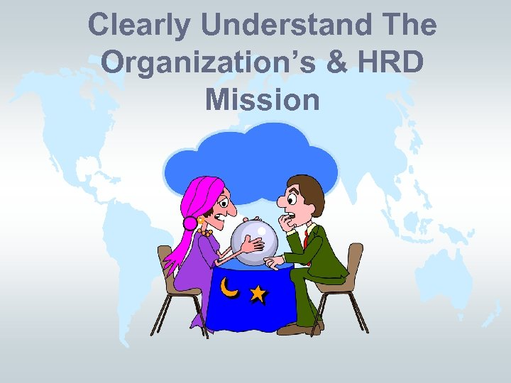 Clearly Understand The Organization's & HRD Mission