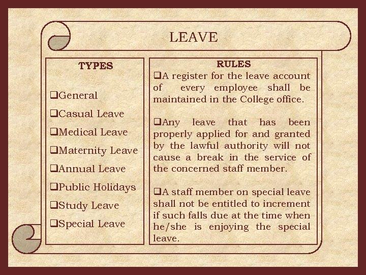 LEAVE TYPES q. General q. Casual Leave q. Medical Leave q. Maternity Leave q.