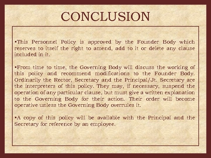 CONCLUSION §This Personnel Policy is approved by the Founder Body which reserves to itself