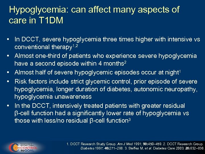 Hypoglycemia: can affect many aspects of care in T 1 DM • In DCCT,