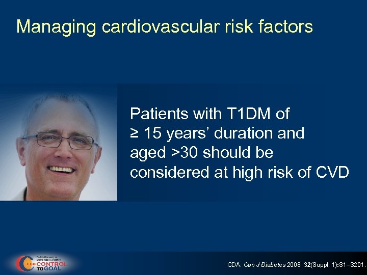 Managing cardiovascular risk factors Patients with T 1 DM of ≥ 15 years' duration