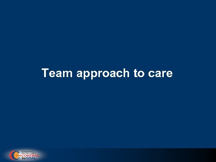 Team approach to care