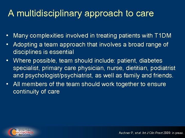 A multidisciplinary approach to care • Many complexities involved in treating patients with T