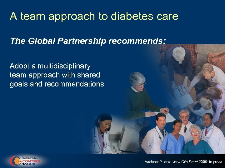 A team approach to diabetes care The Global Partnership recommends: Adopt a multidisciplinary team