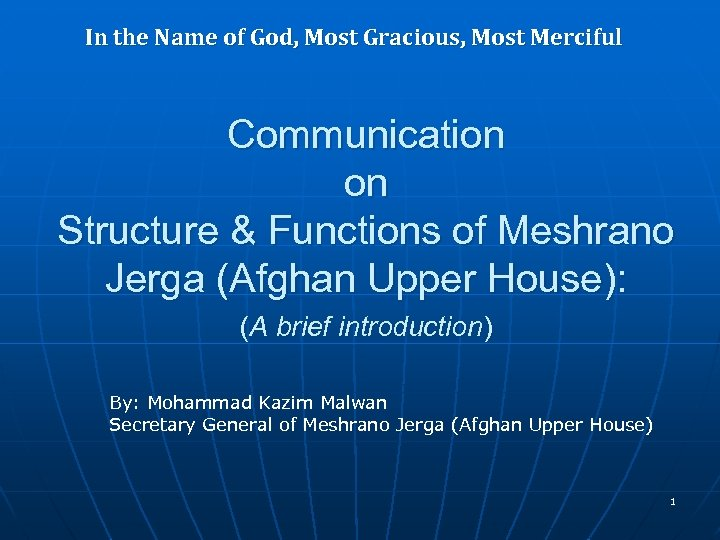 In the Name of God, Most Gracious, Most Merciful Communication on Structure & Functions