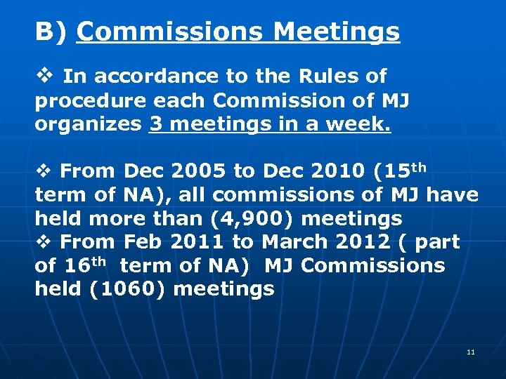 B) Commissions Meetings v In accordance to the Rules of procedure each Commission of