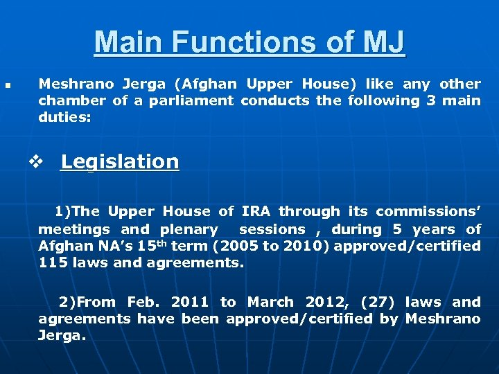 Main Functions of MJ n Meshrano Jerga (Afghan Upper House) like any other chamber