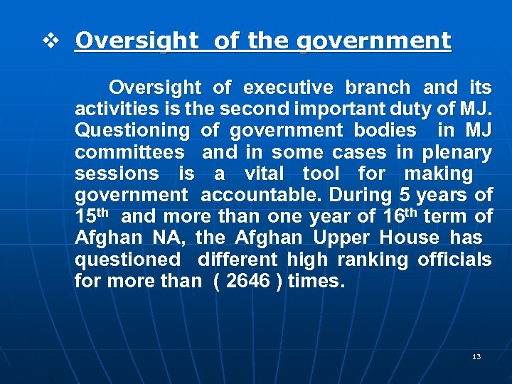 v Oversight of the government Oversight of executive branch and its activities is the