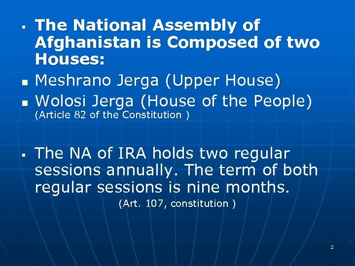 § n n § The National Assembly of Afghanistan is Composed of two Houses: