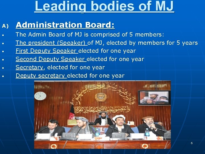 Leading bodies of MJ A) • • • Administration Board: The Admin Board of