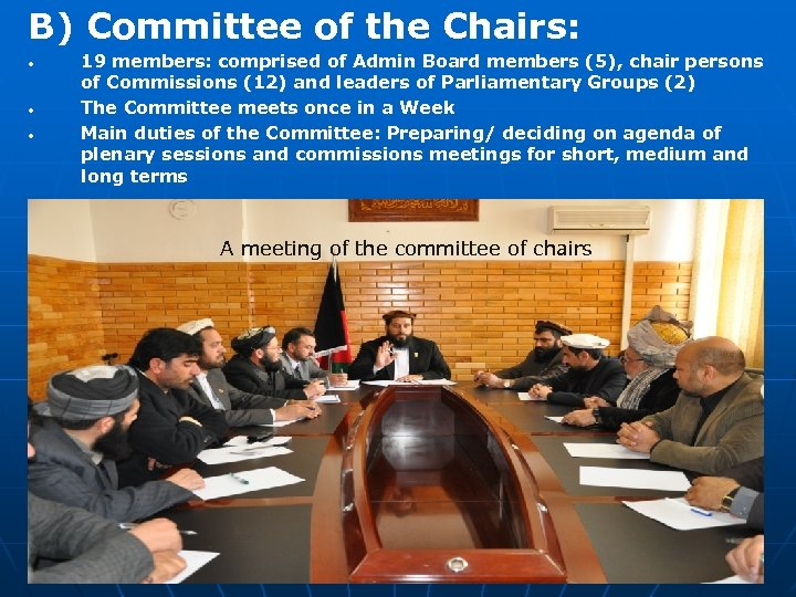 B) Committee of the Chairs: • • • 19 members: comprised of Admin Board