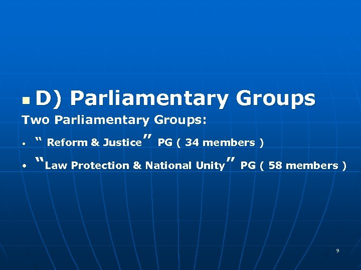 "n D) Parliamentary Groups Two Parliamentary Groups: • "" Reform & Justice"" PG ("