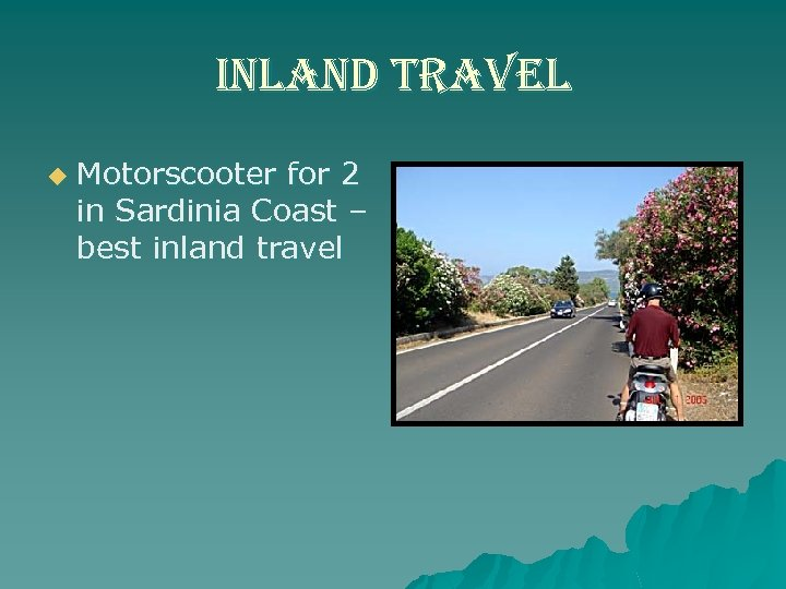 inland travel u Motorscooter for 2 in Sardinia Coast – best inland travel