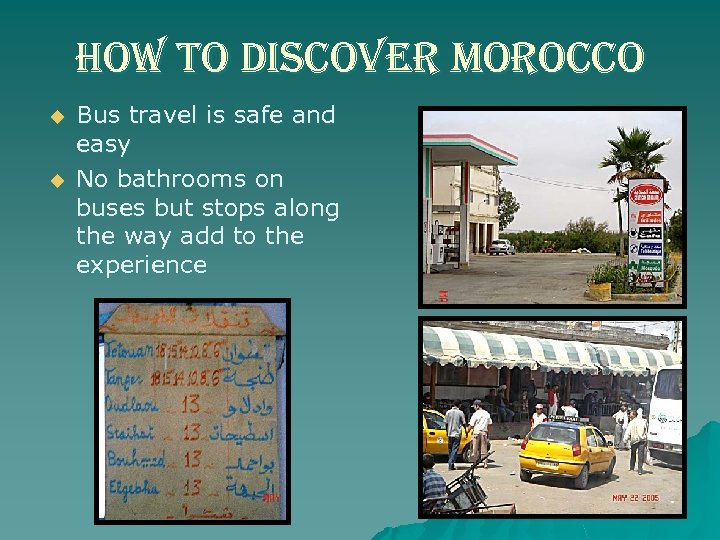 how to discover morocco u u Bus travel is safe and easy No bathrooms