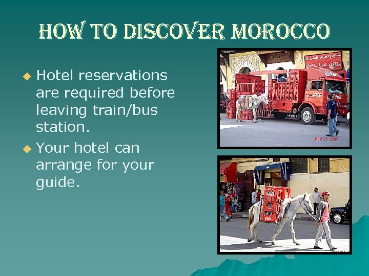 how to discover morocco Hotel reservations are required before leaving train/bus station. u Your