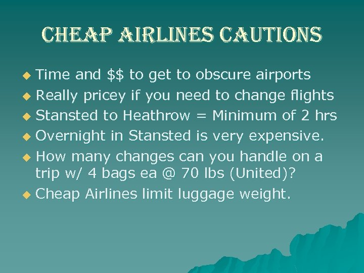 cheap airlines cautions Time and $$ to get to obscure airports u Really pricey