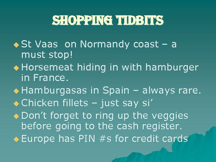 shopping tidbits u St Vaas on Normandy coast – a must stop! u Horsemeat