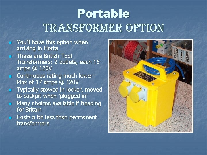 Portable transformer option n n n You'll have this option when arriving in Horta