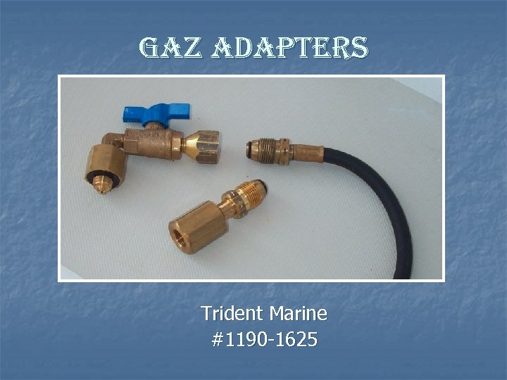gaz adapters Trident Marine #1190 -1625