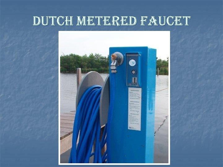 dutch metered faucet