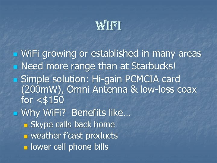 wifi n n Wi. Fi growing or established in many areas Need more range